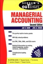 Schaum's Outline of Managerial Accounting ebook by Jae Shim,Joel Siegel