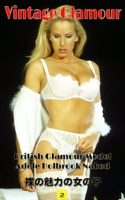 Adele Holbrook Nude Glamor Model - Glamour Photography ebook by Glam Photoman, Angel Delight