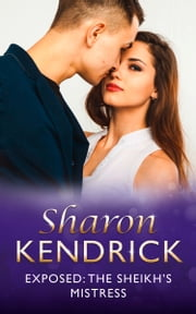 Exposed: The Sheikh's Mistress (Mills & Boon Modern) ebook by Sharon Kendrick