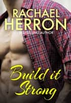 Build it Strong ebook by Rachael Herron