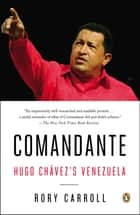 Comandante ebook by Rory Carroll