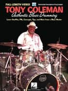Tony Coleman - Authentic Blues Drumming ebook by Tony Coleman