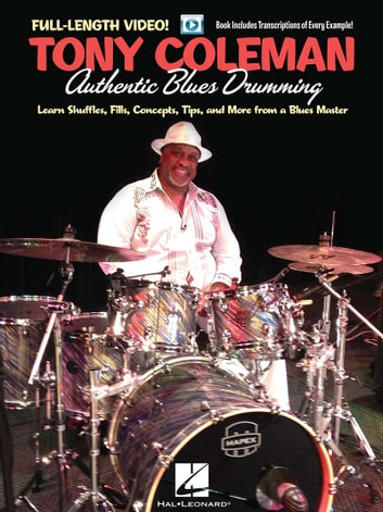Tony Coleman - Authentic Blues Drumming - Learn Shuffles, Fills, Concepts, Tips and More from a Blues Master ebook by Tony Coleman