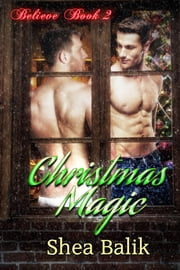 Christmas Magic ebook by Shea Balik