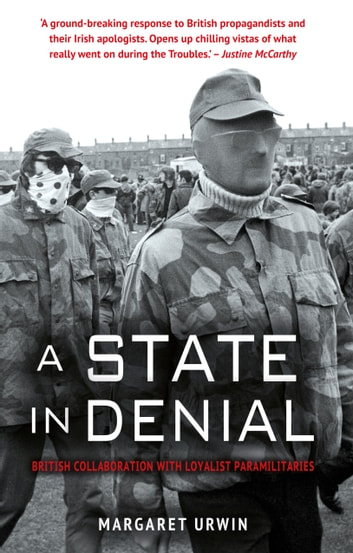 A state in denial british collaboration with loyalist a state in denial british collaboration with loyalist paramilitaries ebook by margaret urwin fandeluxe Images