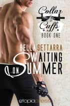 Waiting on Summer ebook by Bella Settarra