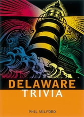Delaware Trivia ebook by Phil Milford