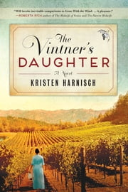 Vintner's Daughter - A Novel ebook by Kristen Harnisch
