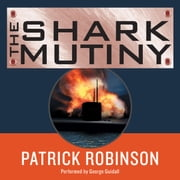 The Shark Mutiny audiobook by Patrick Robinson