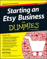 Starting an Etsy Business For Dummies ebook by Kate Gatski,Kate Shoup