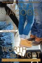 Worth The Flight (Worth Series Book 7) - A Copper Country Romance ebook by Mara Jacobs