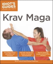 Idiot's Guides: Krav Maga ebook by Kevin Lewis,David Michael Gilbertson