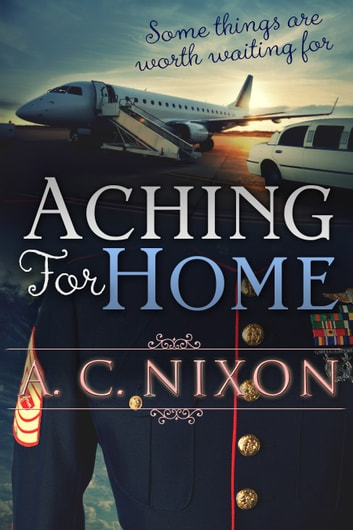 Aching for Home ebook by A.C. Nixon