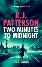Two Minutes to Midnight ebook by R.J. Patterson