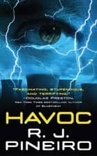Havoc - A Thriller ebook by R. J. Pineiro