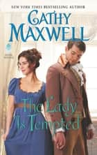 The Lady Is Tempted ebook by Cathy Maxwell