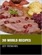 30 World Recipes ebook by Joy Renkins