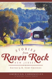 Stories from Raven Rock, New Jersey ebook by R. Curt Chinnici,Marfy Goodspeed,Lynn and Geoffrey Nicklen,Deb Bodnar,John Kellogg,Donna Ripley,Jeffrey Adams,Marilyn Cummings,Lynn Antonelli