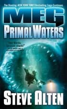MEG: Primal Waters ebook by Steve Alten