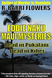 Eddie Naku Maui Mysteries Bundle: Dead in Pukalani\Dead in Kihei ebook by R. Barri Flowers