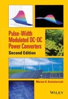 Pulse-Width Modulated DC-DC Power Converters ebook by Marian K. Kazimierczuk