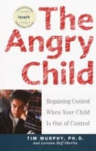 The Angry Child ebook by Timothy Murphy