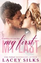 My First, My Last ebook by Lacey Silks