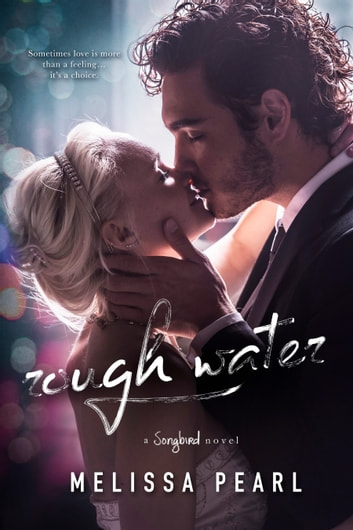 Rough Water (A Songbird Novel) ebook by Melissa Pearl