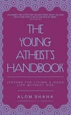 The Young Atheist's Handbook ebook by Alom Shaha