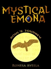 Mystical Emona: Soul's Journey ebook by Ronesa Aveela