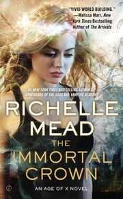 The Immortal Crown ebook by Richelle Mead