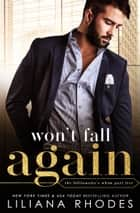 Won't Fall Again ebook by Liliana Rhodes
