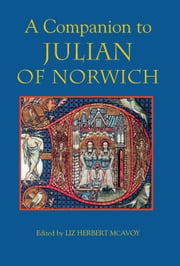 A Companion to Julian of Norwich ebook by Liz Herbert McAvoy