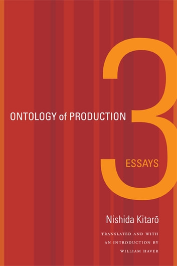 Ontology of Production - Three Essays ebook by William Nishida Kitaro