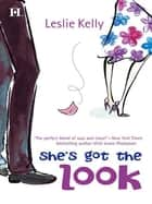 She's Got the Look (Mills & Boon M&B) ebook by Leslie Kelly