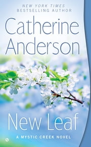 New Leaf - A Mystic Creek Novel ebook by Catherine Anderson