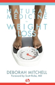 Natural Medicine for Weight Loss ebook by Deborah Mitchell