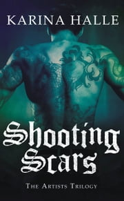 Shooting Scars - Book 2 in The Artists Trilogy ebook by Karina Halle