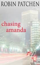 Chasing Amanda ebook by Robin Patchen