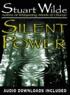 Silent Power ebook by Stuart Wilde