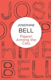 A Pigeon Among the Cats ebook by Josephine Bell