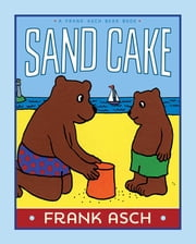 Sand Cake - With Audio Recording ebook by Frank Asch