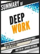 "Summary Of ""Deep Work: Rules for Focused Success in a Distracted World - Cal Newport"" ebook by Sapiens Editorial"
