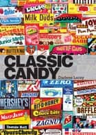 Classic Candy ebook by Darlene Lacey