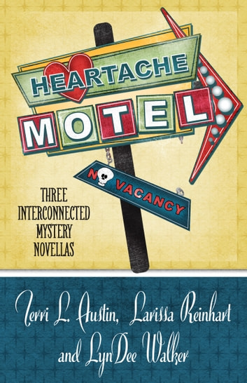 HEARTACHE MOTEL ebook by Terri L. Austin,Larissa Reinhart,LynDee Walker