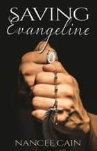 Saving Evangeline ebook by Nancee Cain