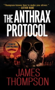 The Anthrax Protocol ebook by James Thompson