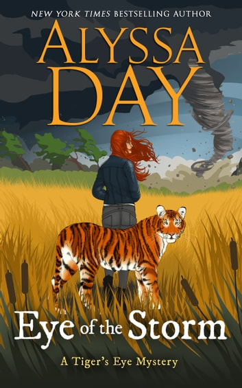 EYE OF THE STORM - Tiger's Eye Mysteries ebook by Alyssa Day