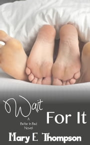 Wait For It ebook by Mary E Thompson