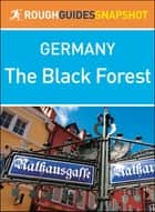 The Black Forest (Rough Guides Snapshot Germany) ebook by Rough Guides